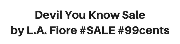 Devil You Know Sale by L.A. Fiore #SALE #99cents