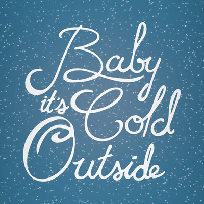 54160-Baby-Its-Cold-Outside