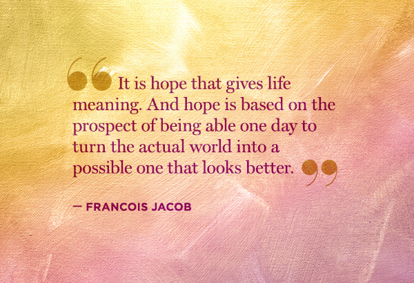 quotes-hope-09-francois-jacob-600x411.jpg