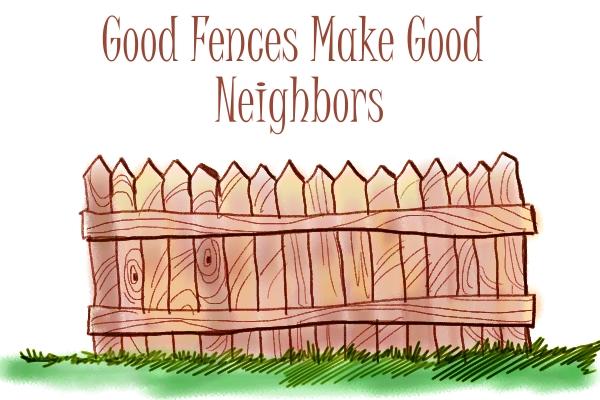 Good-Fences-Make-Good-Neighbors-good-fences-make-good-neighbors-poem