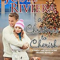 A Christmas to Cherish * Josie Rivier