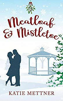 Meatloaf and Mistletoe by Katie Mettner