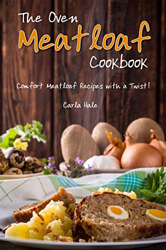 The Oven Meat loaf Cookbook