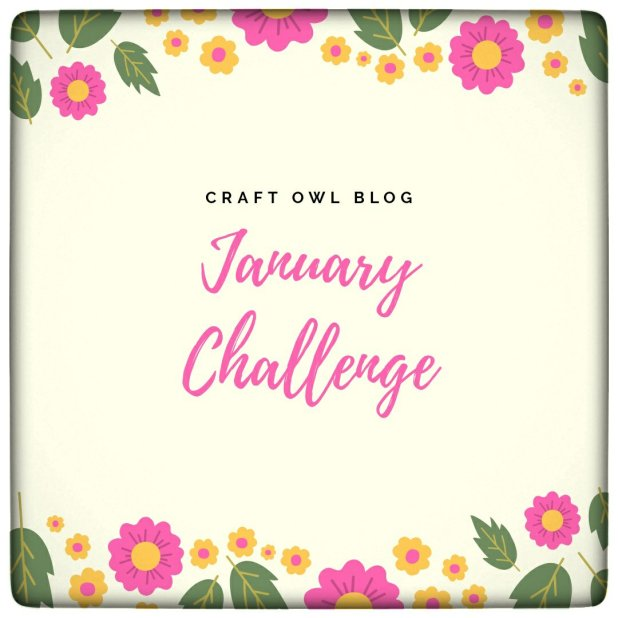 January Challenge with Craft Owl blog