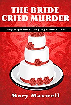 The Bride Cried Murder (Sky High Pies Cozy Mysteries Book 2