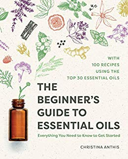 Book Review * The Beginner's Guide to Essential Oils