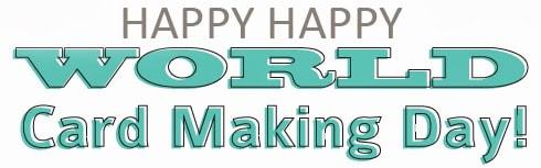 Celebrating World Card MakingDay