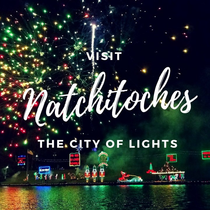 Natchitoches Lights Festival * Celebrate The Christmas Season‎