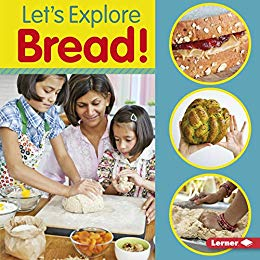 Let's Explore Bread! (Food Field Trips)