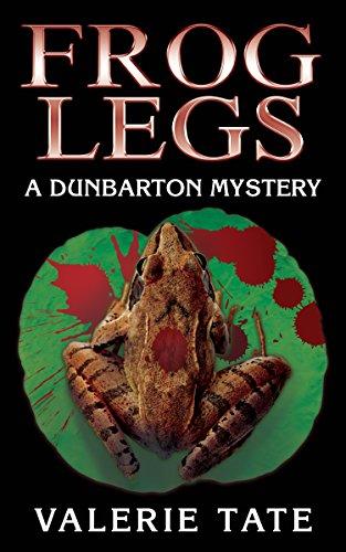 Frog Legs: A DunbartonMystery