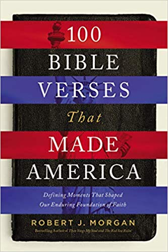 100 Bible Verses That Made America: