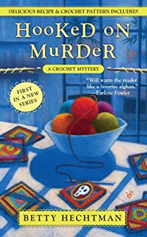 Hooked on Murder (A CROCHET MYSTERY Book 1