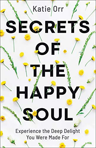 Secrets of the Happy Soul: