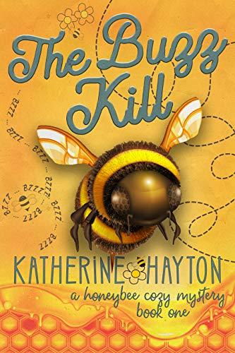 The Buzz Kill (A Honeybee Cozy Mystery Book1)