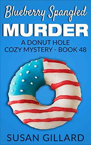Blueberry Spangled Murder: A Donut Hole Cozy Mystery