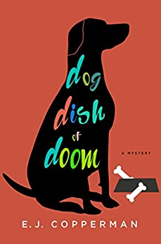 Dog Dish of Doom–An Agent to the Paws Mystery