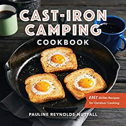 Cast Iron Camping Cookbook: Easy Skillet Recipes for OutdoorCooking