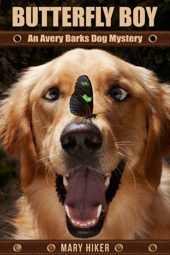 Butterfly Boy: An Avery Barks Dog Mystery (Avery Barks Cozy Dog Mysteries Book1)
