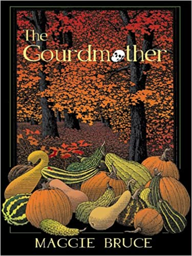 The Gourdmother: The First Gourd Craft Mystery