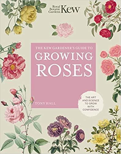 The Kew Gardener's Guide to GrowingRoses: