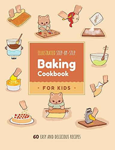 Illustrated Step-by-Step Baking Cookbook forKids: