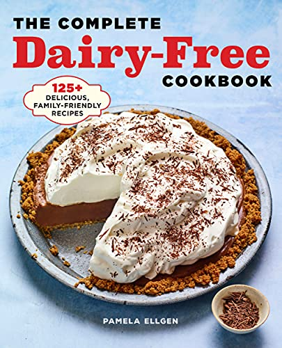 The Complete Dairy FreeCookbook:
