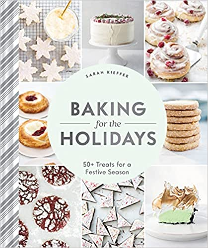 Book Review: Baking for the Holidays: 50+ Treats for a FestiveSeason